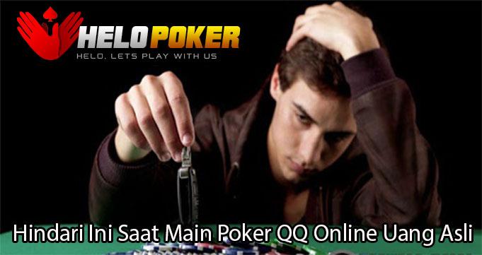 Hindari Ini Saat Main Poker QQ Online Uang Asli