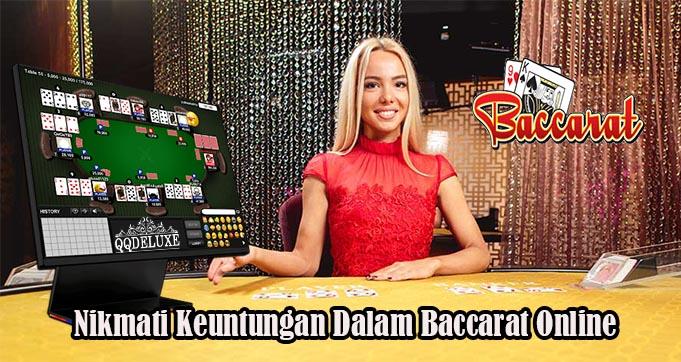 Nikmati Keuntungan Dalam Baccarat Online