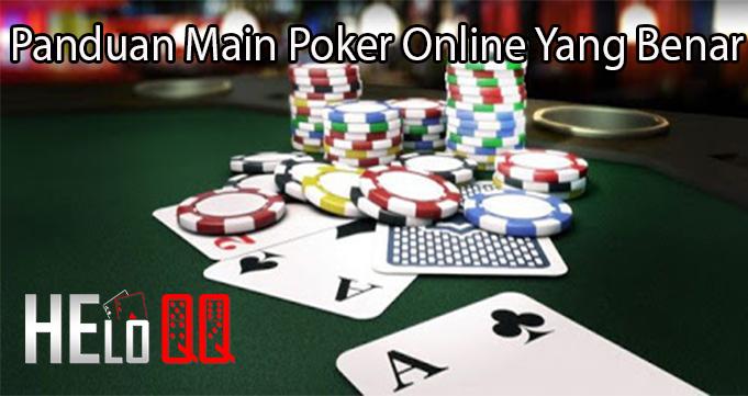 Panduan Main Poker Online Yang Benar
