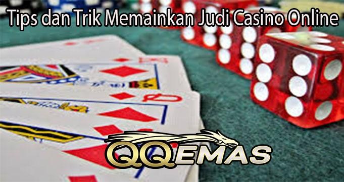 Tips dan Trik Memainkan Judi Casino Online