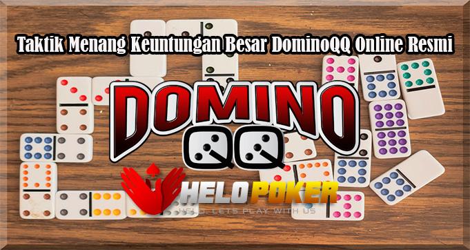 Taktik Menang Keuntungan Besar DominoQQ Online Resmi